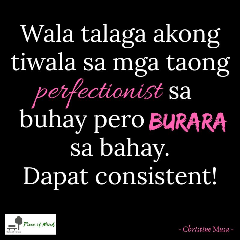 Perfectionist Sa Buhay Pero Burara Sa Bahay