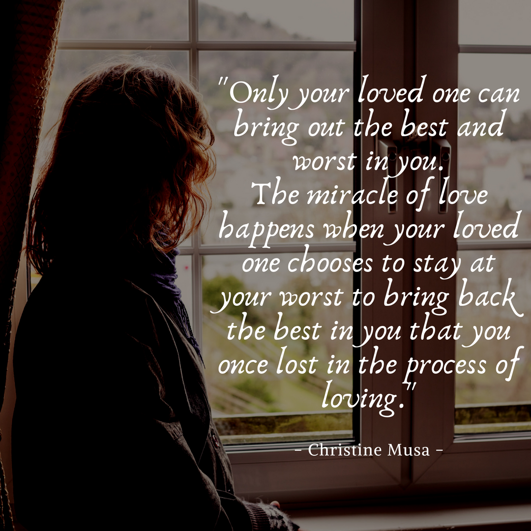 Your Loved One Brings out the Best and Worst in You